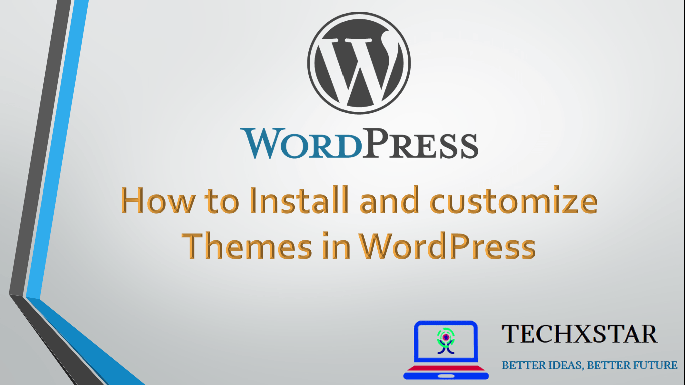 How to Install and customize Themes in WordPress