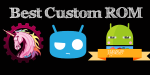 Best-custom-ROM-for-Android-Phone-and-Tablet