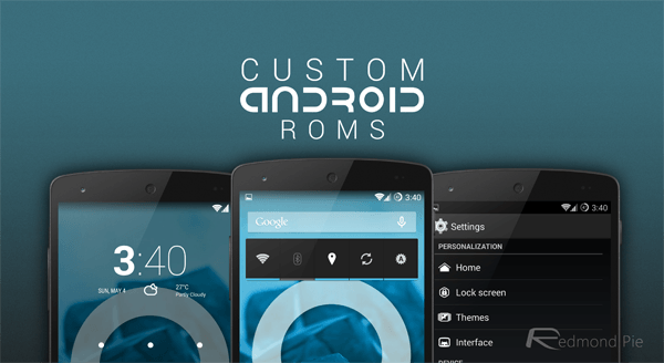 What Android custom ROM is? Why you need one? [Updated]